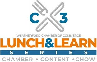 Lunch and Learn - Weatherford Chamber of Commerce